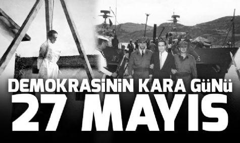 27 Mayıs Demokrasinini Kara Günü